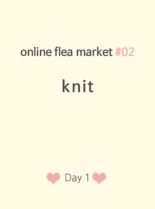 online flea market #02 knit♥ Day1 ♡preview♡ 오후 1시 오픈