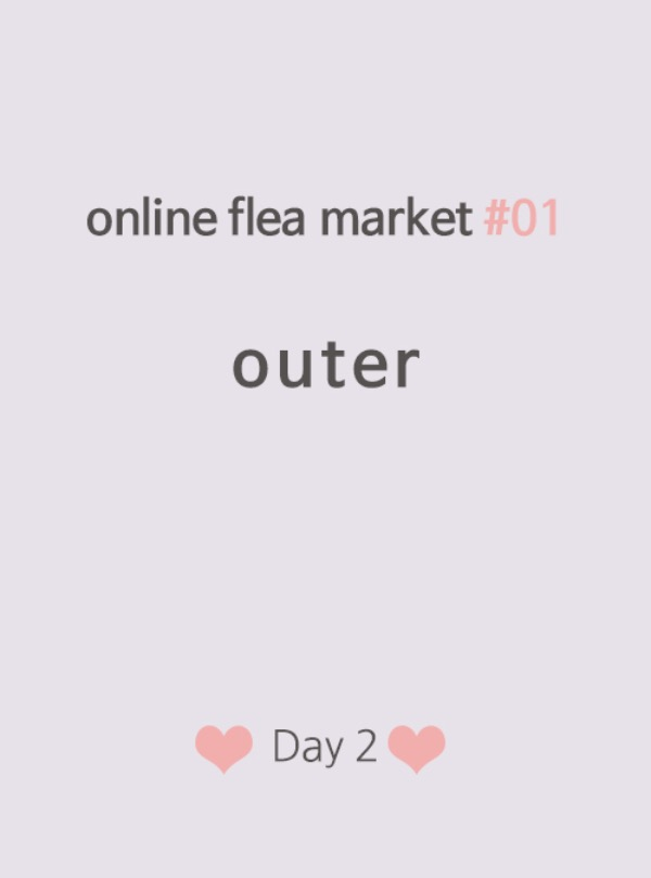 online flea market #01 outer♥ Day2 ♡preview♡ 오후 1시 오픈