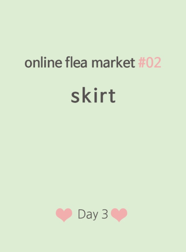online flea market #02 skirt♥ Day3 ♡preview♡ 오후 1시 오픈